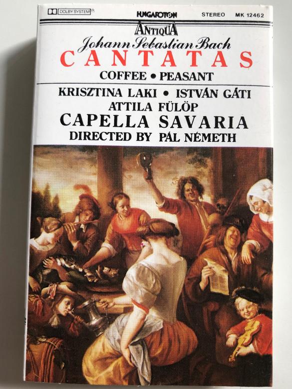Johann Sebastian Bach - Cantatas - Coffe, Peasant / Krisztina Laki, István Gáti, Attila Fülöp / Directed: Pál Németh / Capella Savaria / HUNGAROTON CASSETTE STEREO / MK 12462