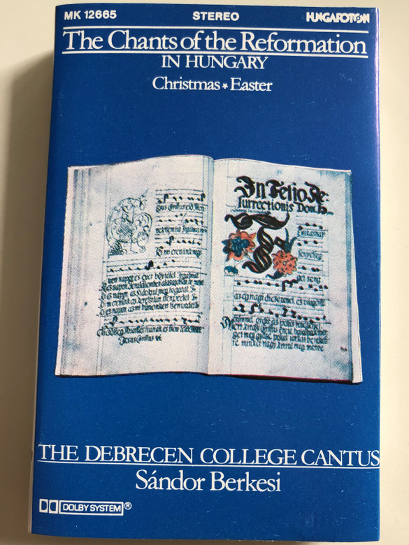 The Chants Of The Reformation In Hungary / Christmas, Easter / The Debrecen College Cantus / Conduczed: Sándor Berkesi / HUNGAROTON CASSETTE STEREO / MK 12665