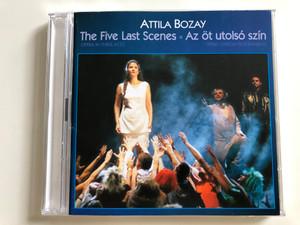 Attila Bozay - The Five Last Scenes / Opera in 3 acts / Az öt utolsó szín - Opera Három felvonásban / 2x Audio CD 2003 / Based on The Tragedy of Man by Imre Madách / BR0254-0255 (BR0254-0255)