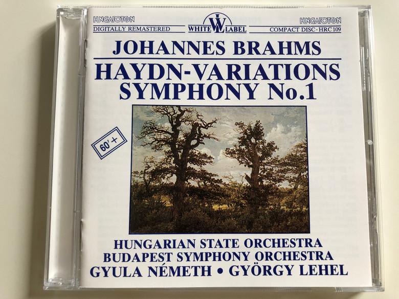 Johannes Brahms - Haydn-variations Symphony No.1 / Hungarian State Orchestra, Budapest Symphony Orchestra / Conducted by Gyula Németh, György Lehel / Hungaroton White Label Audio CD HRC 109 (HRC109)