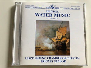 G.F. Handel - Water Music - Complete / Liszt Ferenc Chamber Orchestra / Conducted by Frigyes Sándor / Hungaroton White Label Audio CD 1991 / HRC 178 (5991810017829)