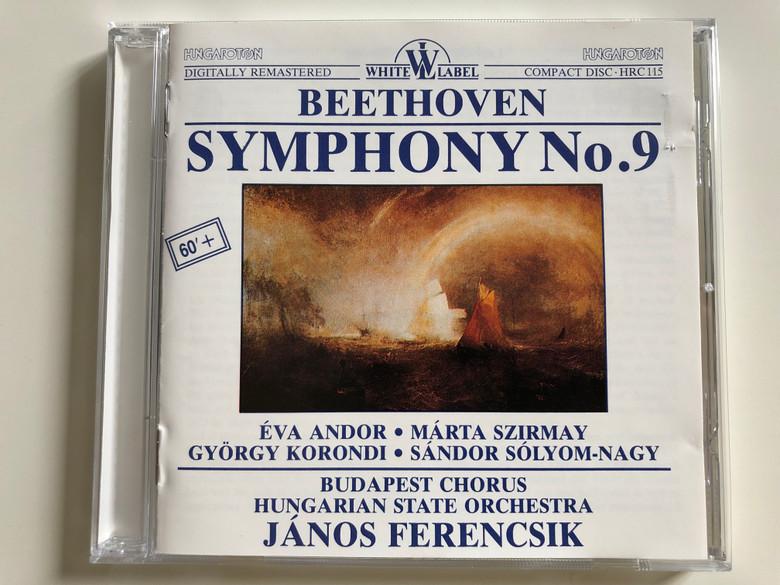 Beethoven Symphony No. 9 / Éva Andor, Márta Szirmay, György Korondi, Sándor Sólyom-Nagy / Budapest Chorus, Hungarian State Orchestra / Conducted by János Ferencsik / Hungaroton White Label Audio CD 1988 / HRC 115 (HRC 115)
