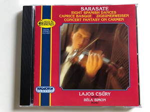 Sarasate - Eight Spanish Dances / Caprice Basque, Zigeunerweisen / Concert Fantasy on Carmen / Lajos Csűry violin, Béla Simon piano / Classical Diamonds / CLD 4007 Hungaroton Classic 1996 (5991810400720)