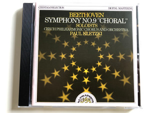 "Beethoven - Symphony No. 9 ""Choral"" / Soloists Czech Philharmonic Chorus and Orchestra / Conducted by Paul Kletzki / Crystal Colletion / Supraphon Audio CD 1991 (8596911067024)"