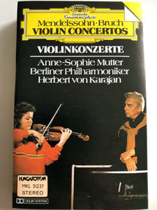 Mendelssohn, Bruch - Violinkonzerte / Anne-Sophie Mutter, Berliner Philharmoniker / Conducted: Herbert von Karajan / Deutsche Grammophon HUNGAROTON CASSETTE STEREO / MKL 31237