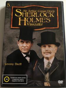 The Return of Sherlock Holmes 5. DVD 1986 Sherlock Holmes Visszatér 5. / Directed by David Carson, Ken Hannam / Written by Sir Arthur Conan Doyle / Episodes: Silver Blaze, Wisteria Lodge, The Brue-Partington Plans (5999545586207)