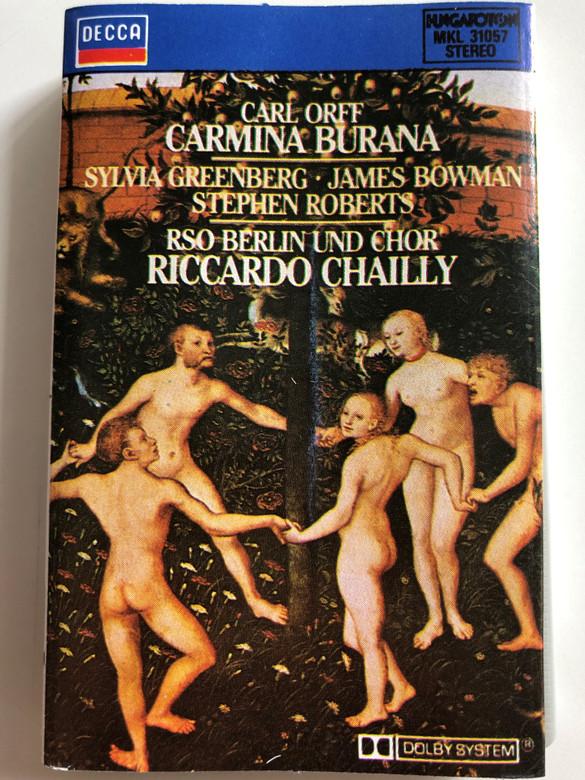 Carl Orff – Carmina Burana / Sylvia Greenberg, James Bowman, Stephen Roberts / RSO Berlin Und Chor / Conducted: Riccardo Chailly / HUNGAROTON CASSETTE STEREO / MKL 31057