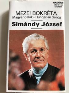 Mezei Bokréta / Magyar dalok, Hungarian Songs / Simándy József / HUNGAROTON CASSETTE STEREO / MK 10144