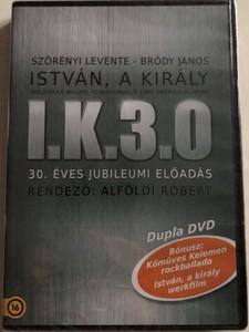 I.K. 3.0 / István, a Király DVD 2013 Stephen, the King / 30th anniversary edition / Directed by Róbert Alföldi / 2 DVD with EXTRA: Kőműves Kelemen Rock Ballad / Szörényi Levente, Bródy János, Sarkadi Imre, Ivánka Csaba (602537635238)