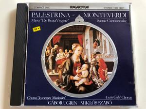 "Palestrina - Missa ""De Beata Virgine"" / Monteverdi - Sacrae Cantiunculae / Chorus ""Jeunesses Musicales"" / Győr Girls' Chorus / Gábor Ugrin, Miklós Szabó / Hungaroton Audio CD / HCD 12921 (HCD 12921)"