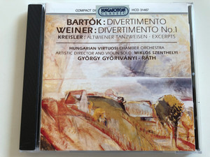 Bartók: Divertimento / Weiner: Divertimento No.1 / Kreisler: Altwiener Tanzweisen - excerpts / Hungarian Virtuosi Chamber Orchestra / Art. director & violin solo Miklós Szenthelyi / Conducted by György Győriványi - Ráth / Hungaroton Classic Audio CD 1992 / HCD 31467 (5991813146724)