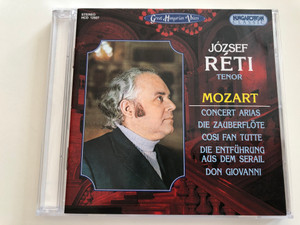 József Réti tenor / Mozart - Concert arias, Die Zauberflöte, Cosi Fan tutte, Die Entführunk aus dem Serail, Don Giovanni / Great Hungarian Voices / Hungaroton Classic Audio CD 1996 / HCD 12927 (5991811292720)