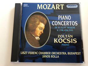 Mozart Piano Concertos in B flat Major K.238, 456, 595 / Zoltán Kocsis Piano / Liszt Ferenc Chamber Orchestra, Budapest / Conducted by János Rolla / Hungaroton Classic Audio CD 1996 / HCD 31172 / (5991813117229)