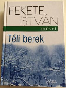 Téli Berek by Fekete István / Móra könyvkiadó 2016 / Hardcover / Hungarian Youth novel (9789634155539)