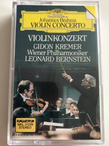 Johannes Brahms – Violin Concerto / Violinkonzert / Gidon Kremer / Wiener Philharmoniker / Leonard Bernstein / HUNGAROTON CASSETTE STEREO / MKL 31228