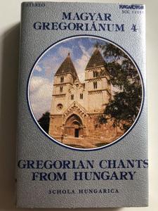 Magyar Gregoriánum 4 / Gregorian Chants From Hungary / Schola Hungarica / HUNGAROTON CASSETTE STEREO / MK 12050