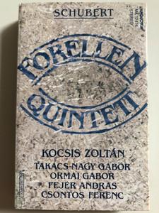 Schubert - Forellen Quintett / Kocsis Zoltan, Takács Nagy Gábor, Ormai Gabor, Fejér András, Csontos Ferenc / HUNGAROTON CASSETTE STEREO / MK 12474