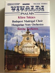 Vivaldi - Psalms / Klára Takács / Budapest Madrigal Choir / Hungarian State Orchestra / Conducted: Ferenc Szekeres / HUNGAROTON CASSETTE STEREO / MK 12548