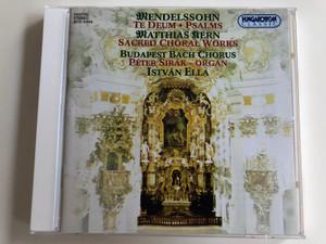 Mendelssohn - Te Deum, Psalms / Matthias Kern - Sacred Choral Works / Budapest Bach Chorus / Péter Sirák organ / Cond. István Ella / Hungaroton Classic Audio CD 1999 / HCD 31854 (5991813185426)
