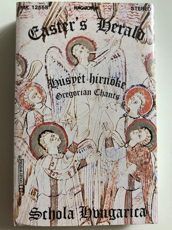 Easter's Herald / Húsvét Hírnöke / Gregorian Chants / Schola Hungarica / HUNGAROTON CASSETTE STEREO / MK 12558