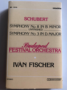 Schubert – Symphony No. 8 In B Minor Unfinished Symphony No. 3 In D Major / Budapest Festival Orchestra ‎ / Ivan Fischer / HUNGAROTON CASSETTE STEREO / MK 12616