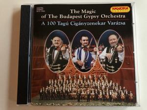 The Magic of the Budapest Gypsy Orchestra - A 100 Tagú Cigányzenekar Varázsa / Hungaroton Classic Audio CD 1997 / HCD 10305 (5991811030520)