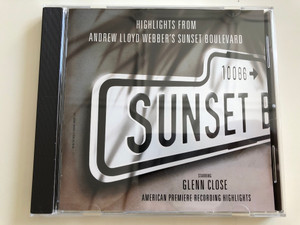Highlights from Andrew Lloyd Webber's Sunset Boulevard / Starring Glenn Close / American Premiere Recording Highlights / Audio CD 1994 / Polydor 527241-2 (731452724120)