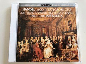Handel - 6 Concerti Grossi From Op.3 / Liszt Ferenc Chamber Orchestra, Budapest / Conducted by János Rolla / Hungaroton Audio CD 1984 / HCD 12463-2 (HCD 12463-2)