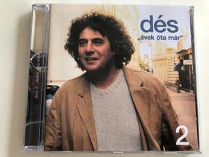 "Dés – ""Évek Óta Már"" 2 / Budapest Music Center Records Audio CD 2001 / BMC CD 070"