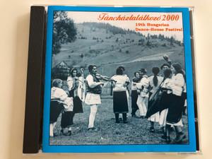 Táncháztalálkozó 2000 / 19th Hungarian Dance-House Festival / Magyar Művelődési Intézet Audio CD / MMICD007