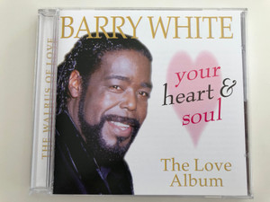 Barry White - Your Heart And Soul - The Love Album / Audio CD 1997 / PlatCD 210 / Prism Leisure (5014293621021)