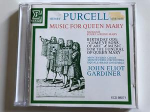 Henry Purcell – Music For Queen Mary / Monteverdi Choir, Monteverdi Orchestra, Equale Brass Ensemble / John Eliot Gardiner / Erato Audio CD / ECD 88071