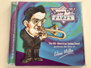 """The All-American Swing Band"" performs the best of Glenn Miller / Carry On! Party / Audio CD / GFS172 (5033107117222)"