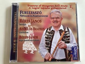 Treasures of Hungarian Folk Music 1. - A magyar nepzene gyongyszemei 1. / Furulyaszo - Nepdalok es Pasztortancok / Beres Janos, Szollos Beatrix, Betres Janos / Lamarti Audio CD Stereo 1996 / LCD 1010