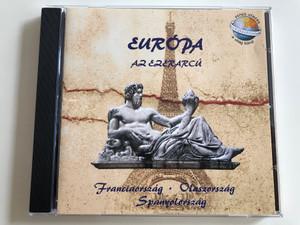 Europa Az Ezerarcu / Franciaorszag, Olaszorszag, Spanyolorszag / MusiCDome Kft. Audio CD / 0742MCD