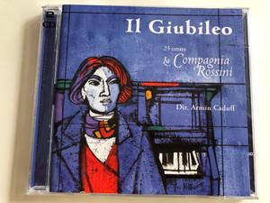 Il Giubileo - 25 onns - La Compagnia Rossini / Dir. Armin Caduff / SUISA Audio 2X CD