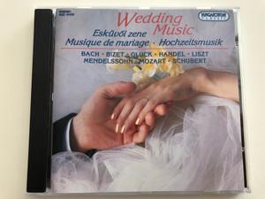 Wedding Music - Esküvői zene / Musique de mariage / Bach, Bizet, Gluck, Handel, Liszt, Mendelssohn, Mozart, Schubert / Hungaroton Classic Audio CD / HCD 31472 (5991813147226)