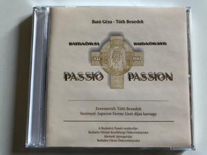 Bato Geza, Toth Benedek / Budaorsi Budaorser - Passio Passion / Conducted: Toth Benedek / Szerzoi kiadas Audio CD / P 001
