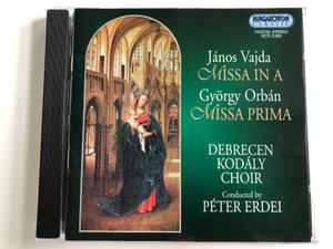 Janos Vajda - Missa In A / Gyorgy Orban - Missa Prima / Debrecen Kodaly Choir / Conducted: Peter Erdei / Hungaroton Audio CD 2000 Stereo / HCD 31929