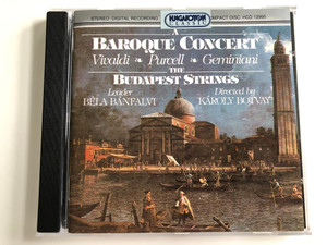 A Baroque Concert - Vivaldi, Purcell, Geminiani / The Budapest Strings / Leader: Béla Bánfalvi / Directed By: Károly Botvay / Hungaroton Audio CD 1995 Stereo / HCD 12995