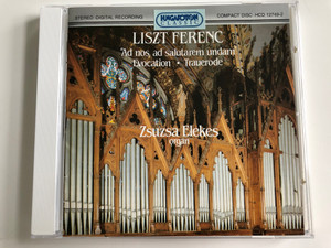 "Liszt Ferenc - ""Ad Nos, Ad Salutarem Undam"", Evocation, Trauerode / Organ: Zsuzsa Elekes / Hungaroton Audio CD 1995 Stereo / HCD 12749"