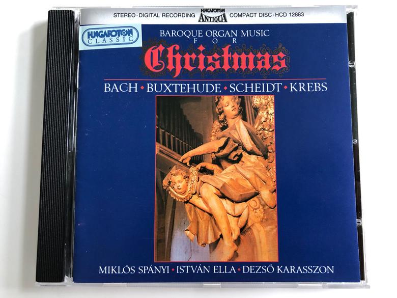Baroque Organ Music For Christmas - Bach, Buxtehude, Scheidt, Krebs / Miklos Spanyi, István Ella, Dezső Karasszon / Hungaroton Audio CD 1995 Stereo / HCD 12883