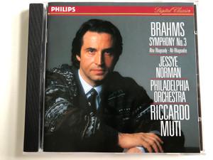 Brahms – Symphony No. 3, Alt-Rhapsody / Jessye Norman / Philadelphia Orchestra / Conducted: Riccardo Muti / Philips Audio CD 1990 / 426 253-2