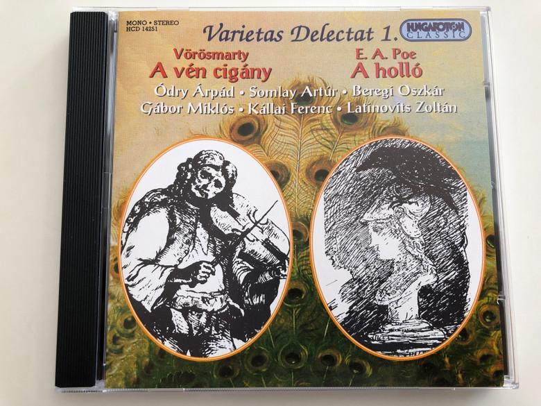 Varietas Delectat 1. / Vörösmarty - A vén cigány / E. A. Poe - A holló / Ódry Árpád, Somlay Artúr, Beregi Oszkár, Gábor Miklós, Kállai Ferenc, Latinovits Zoltán / Hungaroton Classic Audio CD 1997 / HCD 14251 (5991811425128)