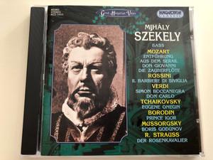 Mihály Székely, bass / Mozart, Rossini, Verdi, Tchaikovsky, Borodin, Mussorgsky, R. Strauss / Great Hungarian Voices / Hungaroton Classic Audio CD / HCD 31615 (5991813161529.)