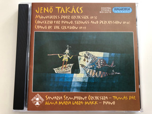 Jenő Takács - Miniatures pour Orchestre / Concerto for piano, strings and percussion op. 60 / Savaria Symphony Orchestra - Tamás Pál / Aima Maria Labra - Makk, piano / Hungaroton Classic Audio CD 2003 / HCD 32278 (5991813227829)