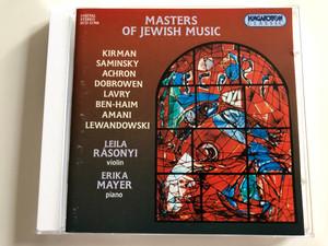 Masters of Jewish Music / Kirman, Saminsky, Lavry, Ben-Haim, Lewandowski / Leila Rásonyi violin, Erika Mayer piano / Hungaroton Classic Audio CD 1999 / HCD 31768 (5991813176820)
