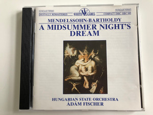 Mendelssohn-Bartholdy – A Midsummer Night's Dream / Hungarian State Orchestra / Conducted: Ádám Fischer / Hungaroton Audio CD 1984 Stereo / HRC 049