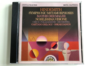 Hindemith - Symphonic Metamorphoses / Mathis Der Maler / Nobilissima Visione / Czech Philharmonic Orchestra / Gaetano Delogu, Oskar Danon / Supraphon Audio CD 1991 Stereo / 11 0665-2 011