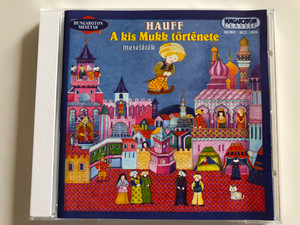 Hauff - A Kis Mukk története - mesejáték / Hungaroton Classic Audio CD 2002 / HCD 13826 / Hungarian language audio story book (5991811382629)
